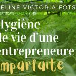 «Hygiène de vie d'une entrepreneure imparfaite» – eBook de Céline Victoria Fotso