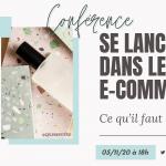 Conférence en ligne gratuite : «Se lancer dans le e-commerce, ce qu'il faut savoir»